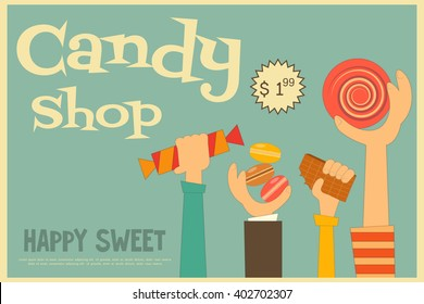 Sweet Shop Poster in Retro Style. Advertising Candy Store. Hands Keep Sweets. Vector Illustration.