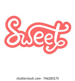 Sweet word, pink typography letters, lettering sign, Hand sketched  lettering typography. SWEET Badge, banner, tag. Vector illustration EPS