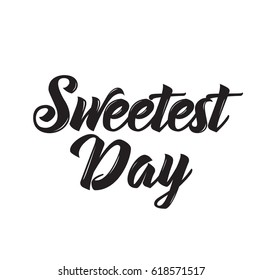sweetest day, text design. Vector calligraphy. Typography poster. Usable as background.