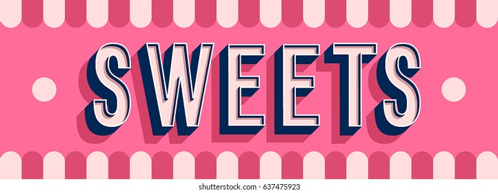 Sweets banner typographic design. Vector illustration.