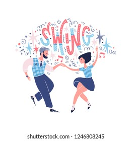 Swing or lindy hop dance. Young couple wearing retro style clothes. Hand lettering with stars, notes, and decorative elements. Vector illustration.