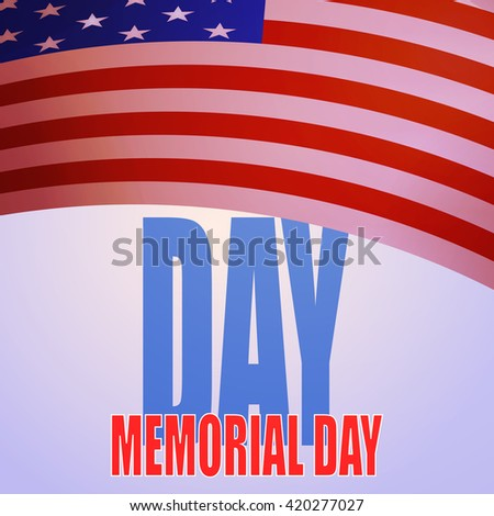 3f359bce4b2c The symbolism of the American flag. Stars and Stripes. Memorial day.Memorial  day design. Holiday patriotic card for Independence day
