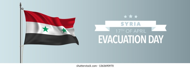 Syria happy evacuation day greeting card, banner vector illustration. Syrian national holiday 17th of April design element with waving flag on flagpole