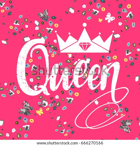 T shirt design on pink background with floral motives pattern and word Queen, crown. Royal wallpaper for girls, textile, clothes, poster. - Vector