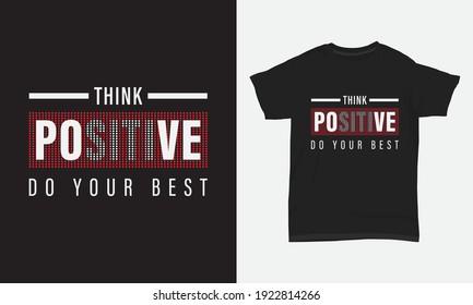 T shirt design think positive do your best