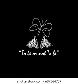 "T shirt graphic. Vector print design. ""To be or not To be"", text  with butterfly and cocoon."