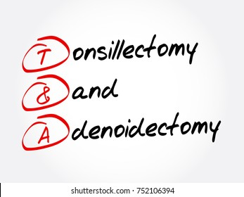 T&A - Tonsillectomy and Adenoidectomy acronym, concept background