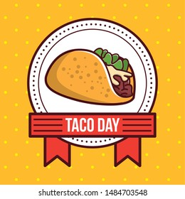 Taco day mexican food round label yellow emblem with ribbon banner cartoon vector illustration graphic design.