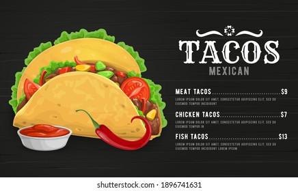 Taco menu vector template with Mexican cuisine restaurant food. Corn tortillas filled with chicken and beef meat, chilli pepper vegetable or red jalapeno, green salad leaves and tomato sauce salsa