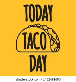 Taco mexican food. Today taco day banner. Taco fast food. Vector illustration