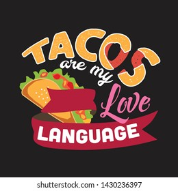 Taco Quote and Saying. Tacos are my love language
