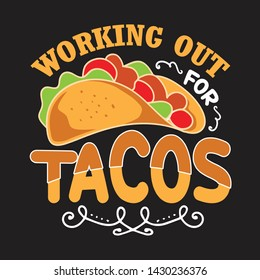 Taco Quote and Saying. Working out tacos