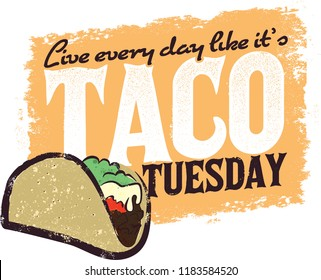 Taco Tuesday is Every Day