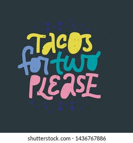 6405a3fb91f20 T shirt typography design. Tacos for two please lettering on black  background. Pregnancy positive quote hand drawn color illustration