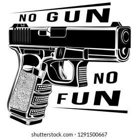 Tactic pistol Glock gun vector illustration. 9 caliber. Pistol emblem logo. No gun no fun.