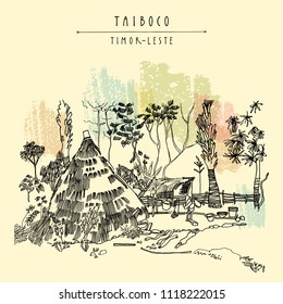 Taiboco, Oecussi enclave, Timor-Leste (East Timor), Southeast Asia. Authentic thatched house (Rumah Lopo). African village. Tribal life travel sketch. Vintage vector hand drawn touristic postcard