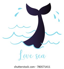 The tail of a diving whale and the handwritten inscription Love sea. Vector illustration.