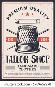 Tailor shop vintage poster, sewing fashion and textile craft design, dressmaking salon, vector. Seamstress tailoring and needlework craft for handmade clothes, tailor shop needles, pins and thimble