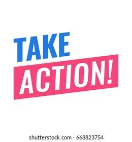 Take action! Vector illustration on white background.