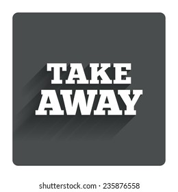 Take away sign icon. Takeaway food or coffee drink symbol. Gray flat square button with shadow. Modern UI website navigation. Vector