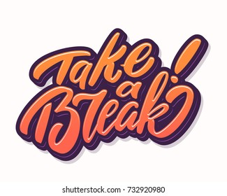 Take a break. Lettering.