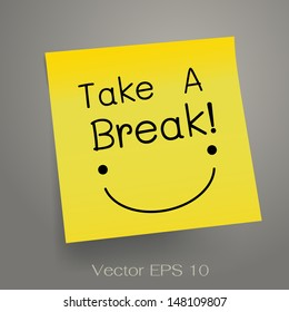 Take a break! Note message on sticker notepaper. Vector illustration.