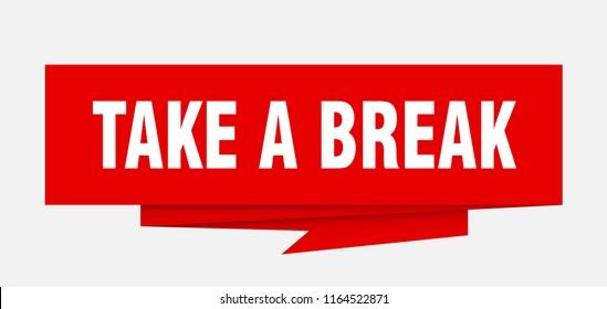 take a break sign. take a break paper origami speech bubble. take a break tag. take a break banner