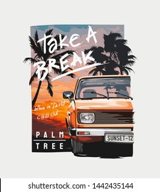 take a break slogan with car on sunset background illustration