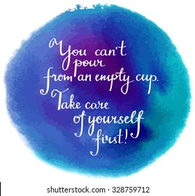 'Take care of yourself' motivational message written in modern script calligraphy on a watercolor background texture stain, vector graphic