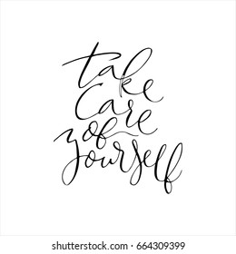 Take care of yourself quote.Vector calligraphy. Hand drawn lettering poster.Typography card
