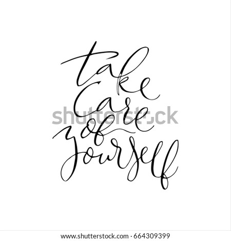 Take Care Yourself Quote Vector Calligraphy Hand Stock Vector