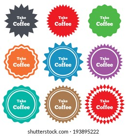Take a Coffee sign icon. Coffee away symbol. Stars stickers. Certificate emblem labels. Vector