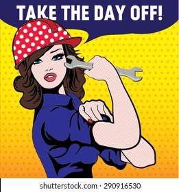 Take The Day Off!  International Workers Day. illustration of Labor Day concept with woman holding wrench. May First. Labour Day