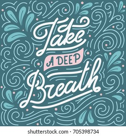 Take a deep breath. Hand-lettered motivational quote print