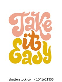 Take it Easy. Hand lettered print quote