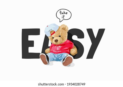 take it easy slogan with bear doll siting against easy word illustration