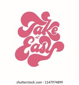 take it easy slogan for t-shirt print design