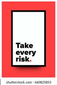 Take Every Risk Motivational Quote Vector Poster Design
