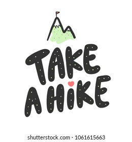 Take a hike. Sticker for social media post. Vector hand drawn illustration design. Bubble pop art doodle cartoon comics style. Good for poster, t shirt print, card, video and blog