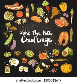 Take the Keto Challenge - Ketogenic food vector colored sketch illustration. Healthy keto food - fats, proteins and carbs on one vector illustration. Low carbs ketogenic diet food isolated on white