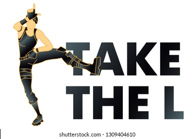 Take the L. loser dance. t shirt, vector. 	 Fortnite concept.