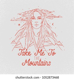 Take me to the Mountains slogan. Girl and mountains. Rock and roll patch. Typography graphic print, fashion drawing for t-shirts .Vector stickers,print, patches vintage