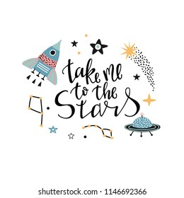 Take me to the stars - hand written phrase with a rocket, planets and stars on a white background. Vector illustration for children.