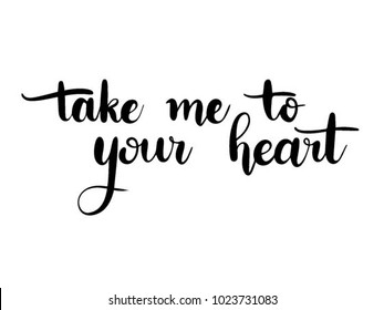 take me to your heart calligraphy hand lettering vector.
