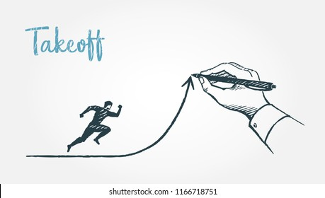Take off, business concept sketch, vector illustration. A man runs along an arrow drawn by a large hand.