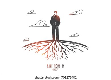 Take root in concept. Hand drawn man standing on Earth and roots under him isolated vector illustration.