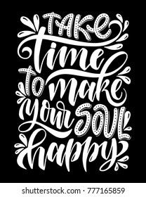 Take time to make your soul happy.Inspirational quote.Hand drawn illustration with hand lettering.