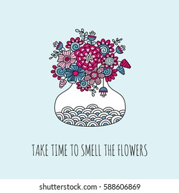 Take time to smell the flowers inspiring words with a vase of doodle flowers, leaves and swirls in a colorful vector illustration