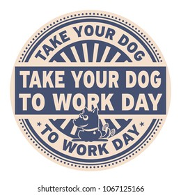Take Your Dog to Work Day, rubber stamp, vector Illustration