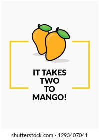 It takes two to mango Cute Vector Illustration Pun Poster Design